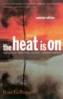 Image for The Heat Is On : The Climate Crisis, The Cover-up, The Prescription