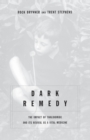 Image for Dark remedy  : the impact of thalidomide and its revival as a vital medicine