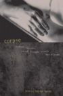 Image for Corpse : Nature, Forensics, And The Struggle To Pinpoint Time Of Death