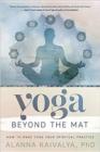 Image for Yoga beyond the mat  : how to make yoga your spiritual practice