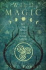 Image for Wild magic  : Celtic folk traditions for the solitary practitioner