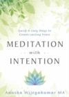 Image for Meditation with Intention : Quick and Easy Ways to Create Lasting Peace