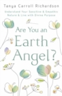 Image for Are you an earth angel?  : understand your sensitive & empathic nature & live with divine purpose