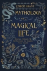 Image for Mythology for a magical life  : stories, rituals & reflections to inspire your craft
