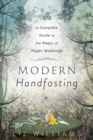Image for Modern Handfasting : A Complete Guide to the Magic of Pagan Weddings