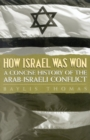 Image for How Israel Was Won : A Concise History of the Arab-Israeli Conflict