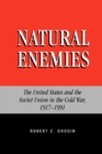 Image for Natural Enemies : The United States and the Soviet Union in the Cold War, 1917-1991