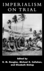 Image for Imperialism on Trial : International Oversight of Colonial Rule in Historical Perspective