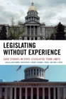Image for Legislating Without Experience : Case Studies in State Legislative Term Limits