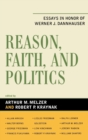 Image for Reason, Faith, and Politics : Essays in Honor of Werner J. Dannhauser