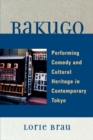 Image for Rakugo : Performing Comedy and Cultural Heritage in Contemporary Tokyo