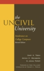 Image for The UnCivil University : Intolerance on College Campuses