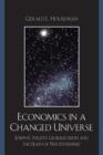Image for Economics in a Changed Universe: Joseph E. Stiglitz, Globalization, and the Death of 'Free Enterprise'