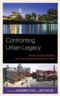 Image for Confronting urban legacy: rediscovering Hartford and New England's forgotten cities