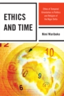 Image for Ethics and time: ethos of temporal orientation in politics and religion of the Niger Delta