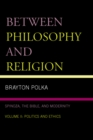 Image for Between Philosophy and Religion, Vol. II: Spinoza, the Bible, and Modernity
