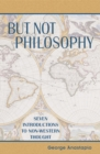 Image for But not philosophy: seven introductions to non-Western thought