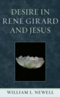 Image for Desire in Renâe Girard and Jesus