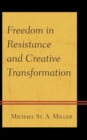 Image for Freedom in resistance and creative transformation
