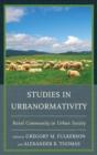 Image for Studies in urbanormativity: rural community in urban society