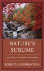 Image for Nature's sublime: an essay in aesthetic naturalism