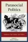 Image for Parasocial politics: audiences, pop culture, and politics