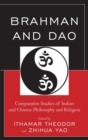 Image for Brahman and Dao: comparative studies of Indian and Chinese philosophy and religion