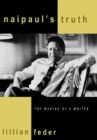 Image for Naipaul's Truth : The Making of a Writer