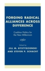 Image for Forging Radical Alliances across Difference : Coalition Politics for the New Millennium