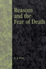 Image for Reasons and the Fear of Death