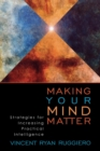 Image for Making your mind matter  : strategies for increasing practical intelligence