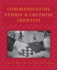 Image for Communicating Ethnic and Cultural Identity