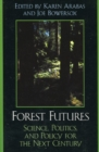 Image for Forest Futures : Science, Politics, and Policy for the Next Century