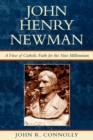 Image for John Henry Newman : A View of Catholic Faith for the New Millennium