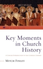 Image for Key moments in church history  : a concise introduction to the Catholic Church