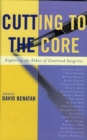 Image for Cutting to the Core: Exploring the Ethics of Contested Surgeries