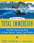 Image for Total immersion  : the revolutionary way to swim better, faster, and easier