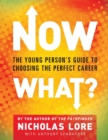 Image for Now What? : The Young Person's Guide to Choosing the Perfect Career