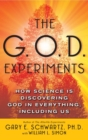 Image for The G.O.D. Experiments : How Science Is Discovering God In Everything, Including Us