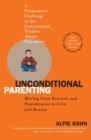 Image for Unconditional parenting  : moving from rewards and punishment to love and reason