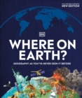 Image for Where on Earth? : Geography As You've Never Seen It Before