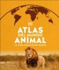 Image for Atlas del mundo : La vida salvaje en mapas