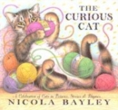 Image for The curious cat  : a celebration of cats in pictures, stories & rhymes