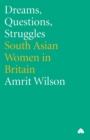 Image for Lives, struggles, dreams and questions  : Asian women in Britain