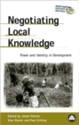 Image for Negotiating local knowledge  : power and identity in development