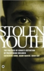 Image for Stolen youth  : the politics of Israel's detention of Palestinian children
