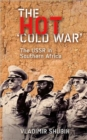 Image for The Hot 'Cold War' : The USSR in Southern Africa