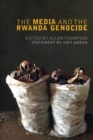 Image for The media and the Rwanda genocide