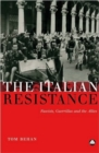 Image for The Italian Resistance : Fascists, Guerrillas and the Allies