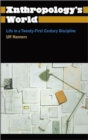 Image for Anthropology's World : Life in a Twenty-first-century Discipline